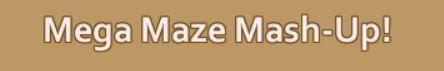 Name:  Mega Maze.JPG Views: 300 Size:  12.0 KB