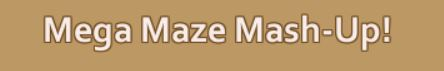 Name:  Mega Maze.JPG