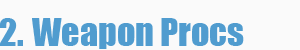 Name:  2_weaponprocs.png Views: 1793 Size:  5.1 KB
