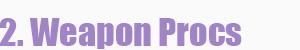 Name:  2_weaponprocs.png Views: 3906 Size:  6.3 KB